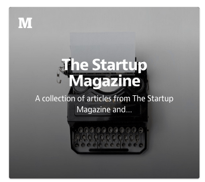 The Startup Magazine Medium Publication